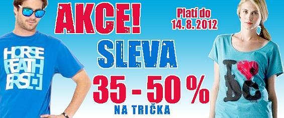 AKCE! SLEVA 35-50%! TRIČKA!